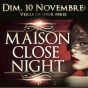 MAISON CLOSE NIGHT